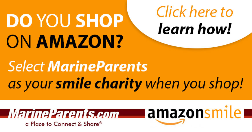 Shop Amazon Smile Program and Choose Marine Parents.com as your Charity
